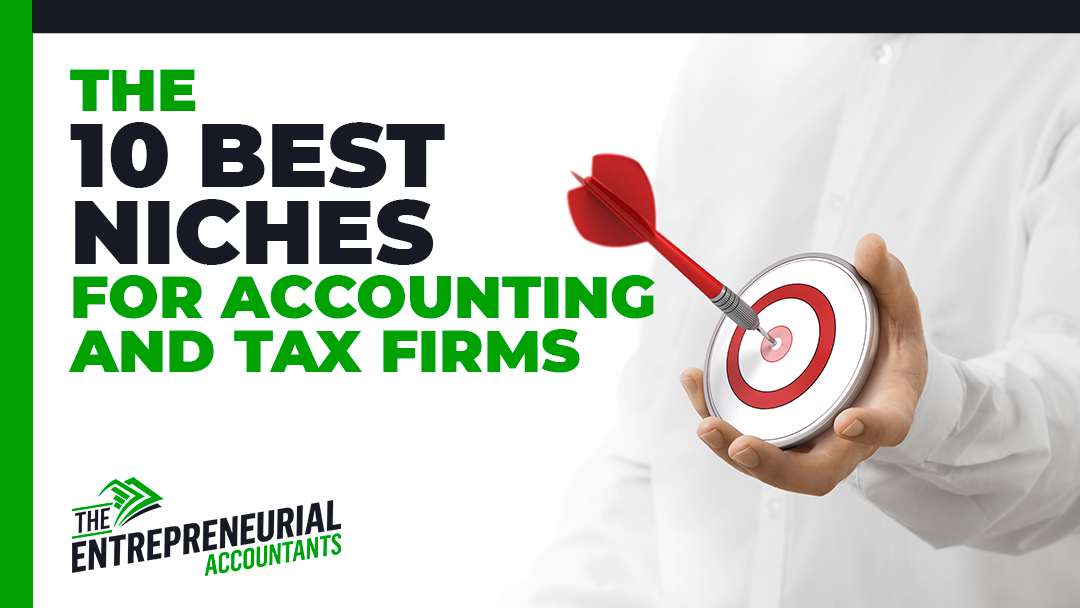 The 10 Best Niches for Accounting and Tax Firms