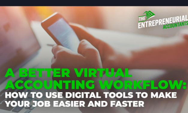 A Better Virtual Accounting Workflow: How to Use Digital Tools to Make Your Job Easier and Faster