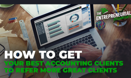 How to Get Your Best Accounting Clients to Refer More Great Clients