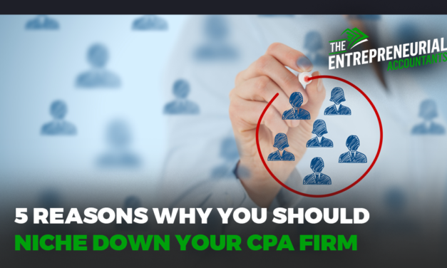 5 Reasons Why You Should Niche Down Your CPA Firm